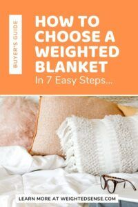 How To Choose a Weighted Blanket Guide. Learn what to look for in a weighted blanket in 7 easy steps.